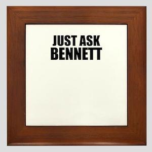 Just ask BENNETT Framed Tile