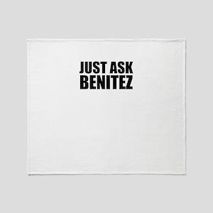 Just ask BENITEZ Throw Blanket