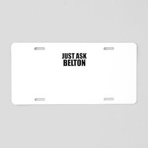 Just ask BELTON Aluminum License Plate