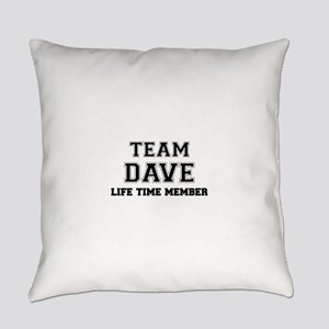 Team DAVE, life time member Everyday Pillow