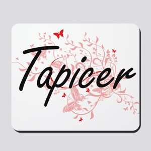 Tapicer Artistic Job Design with Butterf Mousepad