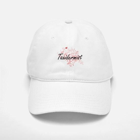 Taxidermist Artistic Job Design with Butterfli Baseball Baseball Cap