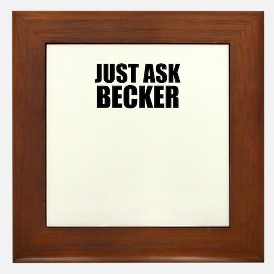 Just ask BECKER Framed Tile