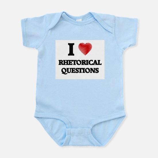 I Love Rhetorical Questions Body Suit