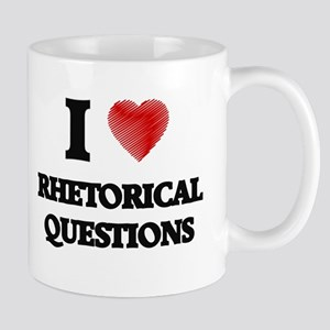 I Love Rhetorical Questions Mugs