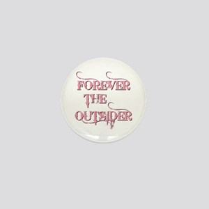 FOREVER THE... Mini Button