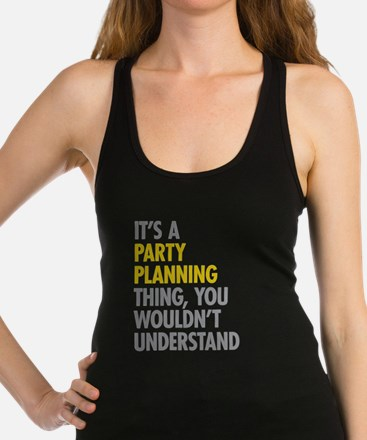 Party Planning Racerback Tank Top