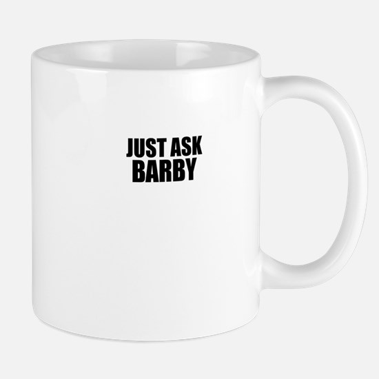 Just ask BARBY Mugs