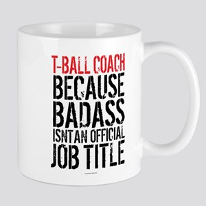 Badass T-Ball Coach Mugs
