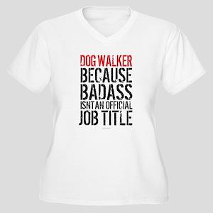 Badass Dog Walker Plus Size T-Shirt