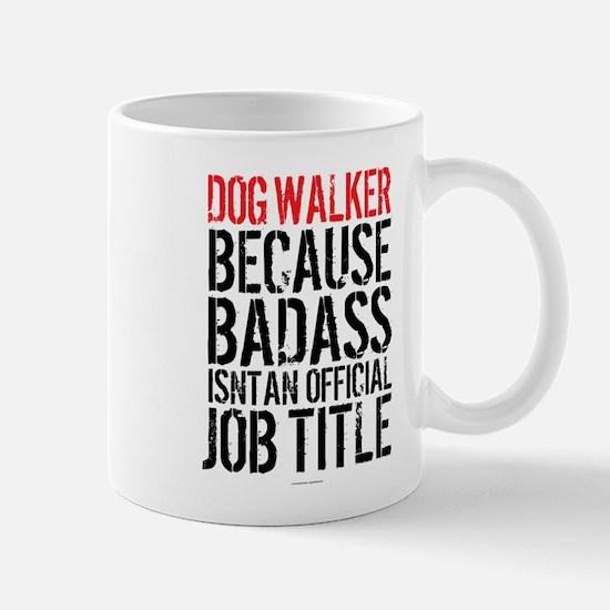 Badass Dog Walker Mugs