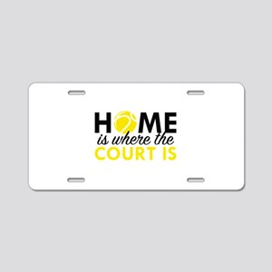 Home Is Where The Court Is Aluminum License Plate