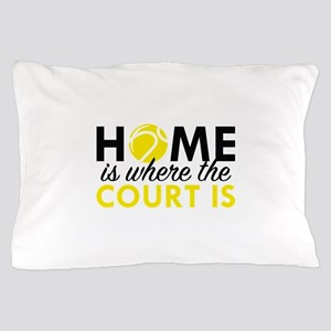 Home Is Where The Court Is Pillow Case