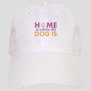 Home Is Where The Dog Is Cap