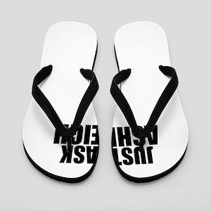 Just ask ASHLEIGH Flip Flops