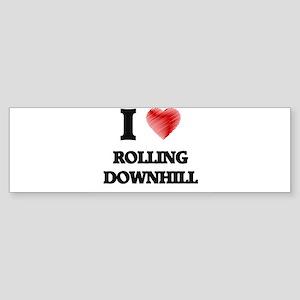I Love Rolling Downhill Bumper Sticker