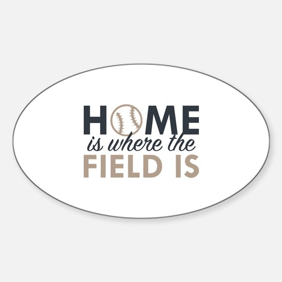 Home Is Where The Field Is Sticker (Oval)