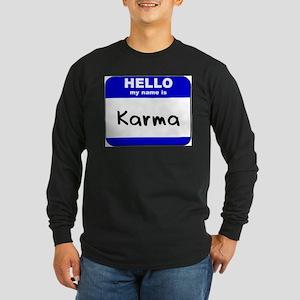 hello my name is karma Long Sleeve T-Shirt