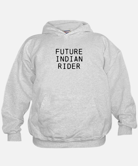 FUTURE INDIAN RIDER Sweatshirt