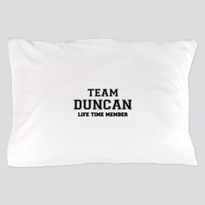 Team DUNCAN, life time member Pillow Case