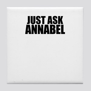 Just ask ANNABEL Tile Coaster