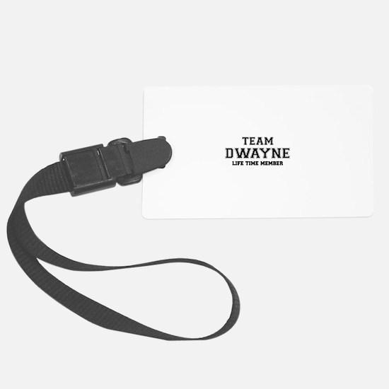 Team DWAYNE, life time member Luggage Tag