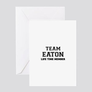 Team EATON, life time member Greeting Cards