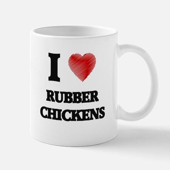 I Love Rubber Chickens Mugs