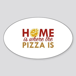 Home Is Where The Pizza Is Sticker (Oval)