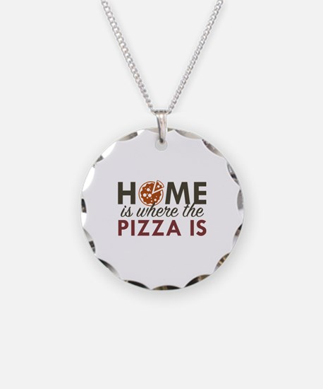 Home Is Where The Pizza Is Necklace