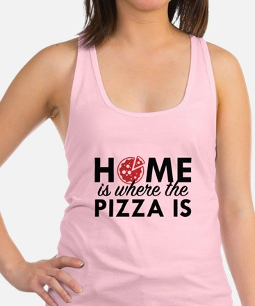 Home Is Where The Pizza Is Racerback Tank Top