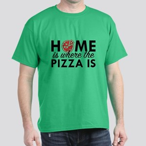 Home Is Where The Pizza Is Dark T-Shirt