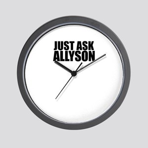 Just ask ALLYSON Wall Clock