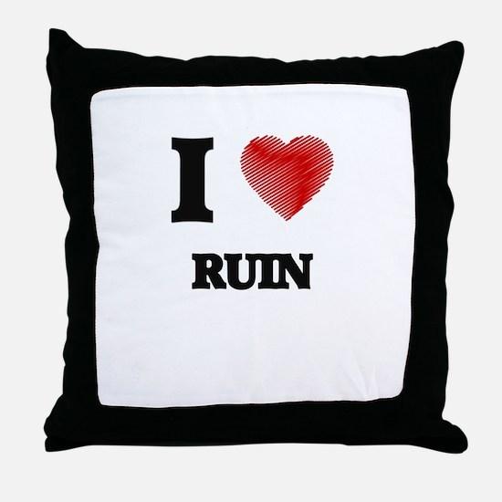 I Love Ruin Throw Pillow