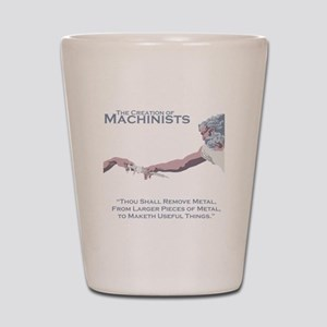 The Creation of Machinists Shot Glass