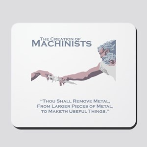 The Creation of Machinists Mousepad