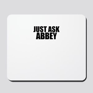 Just ask ABBEY Mousepad