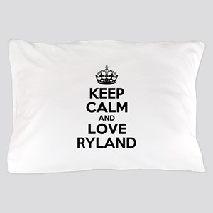 Keep Calm and Love RYLAND Pillow Case