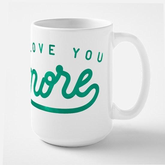 I Love You More Green Large Mug
