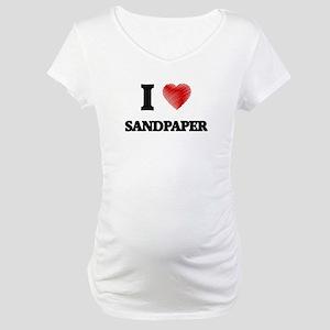 I Love Sandpaper Maternity T-Shirt