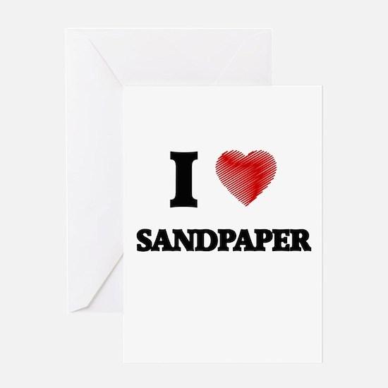 I Love Sandpaper Greeting Cards
