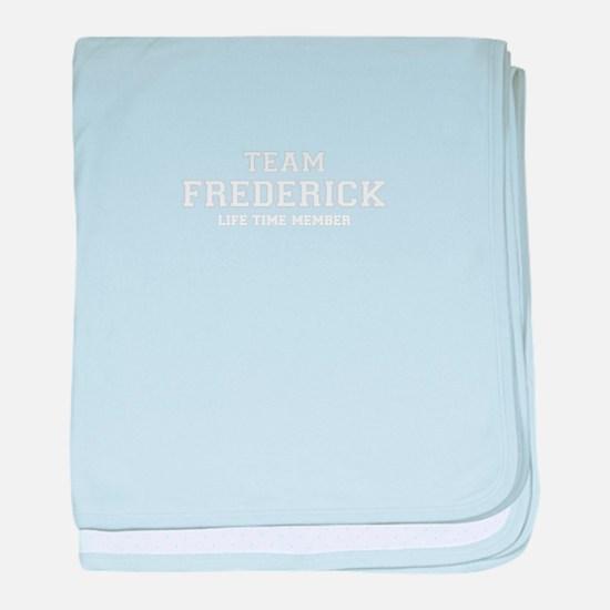 Team FREDERICK, life time member baby blanket
