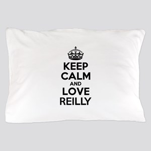 Keep Calm and Love REILLY Pillow Case