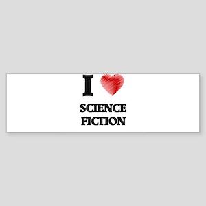 I Love Science Fiction Bumper Sticker