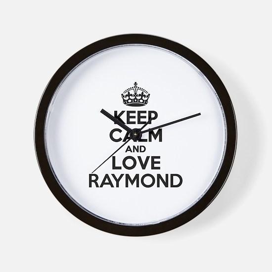 Keep Calm and Love RAYMOND Wall Clock