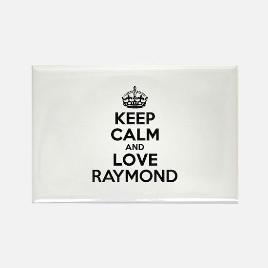 Keep Calm and Love RAYMOND Magnets