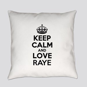 Keep Calm and Love RAYE Everyday Pillow