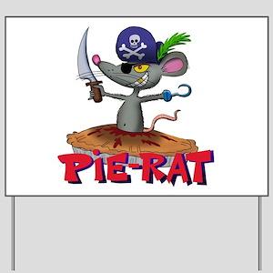 Pie-rat pirate Yard Sign