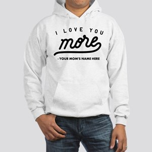 I Love You More Personalized Hooded Sweatshirt