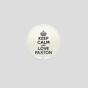 Keep Calm and Love PAXTON Mini Button